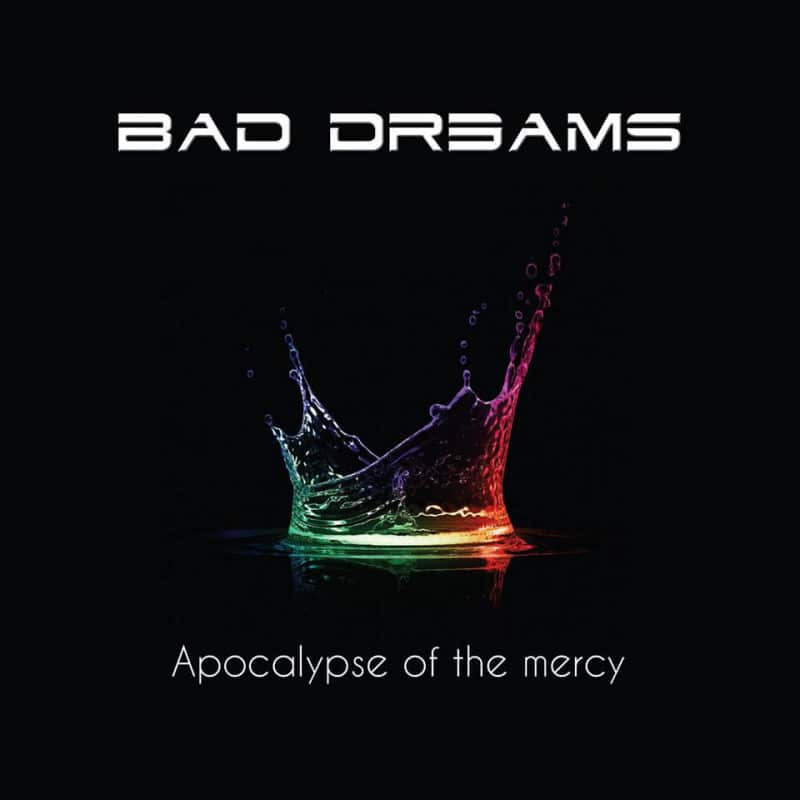 BAD DREAMS – APOCALYPSE