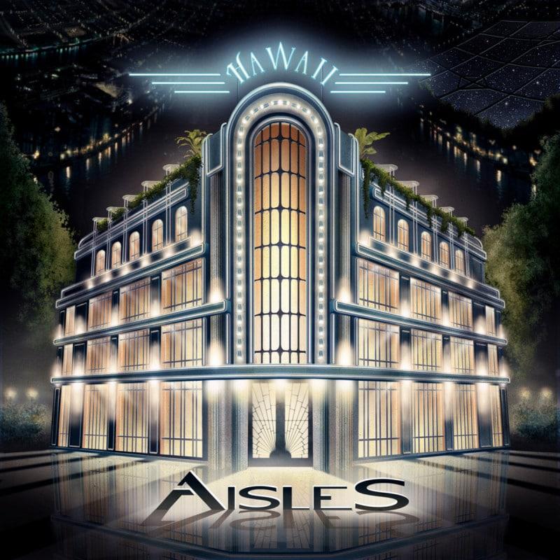 AISLES – HAWAII