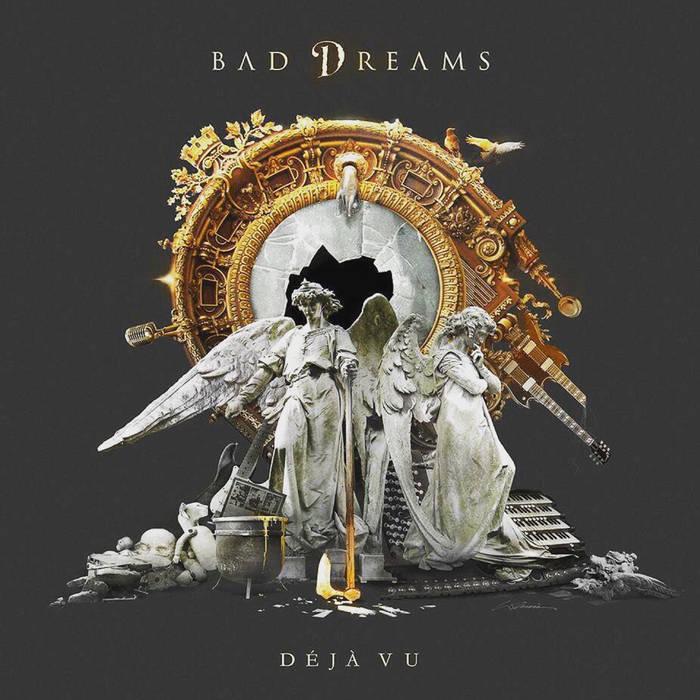 BAD DREAMS – DEJA VU